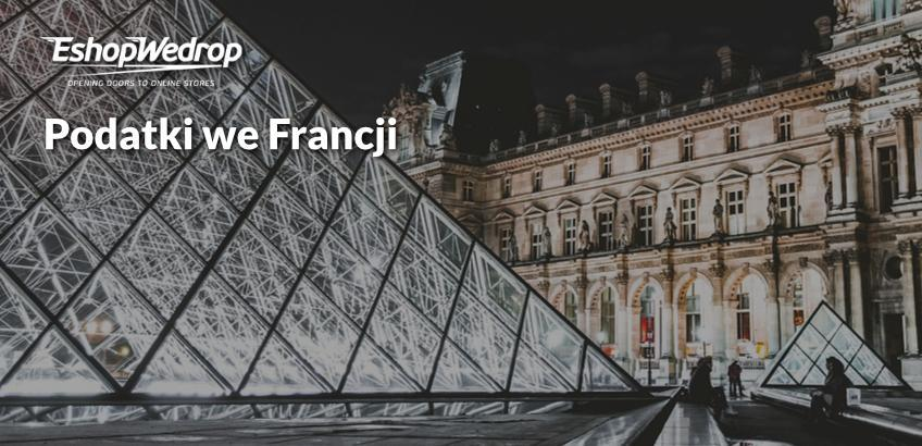 Podatki we Francji - ile wynosi stawka VAT?