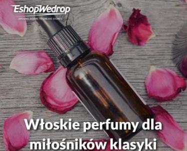 Włoskie perfumy dla miłośników klasyki
