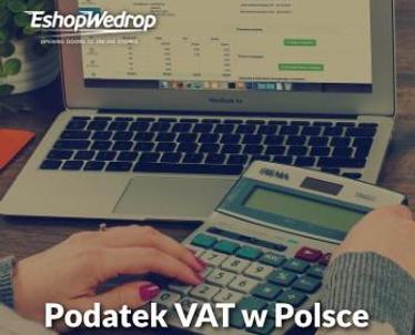 Podatek VAT w Polsce. Jakie stawki nas obowiązują?