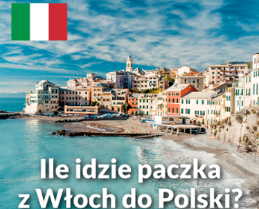 Ile idzie paczka z Włoch do Polski?