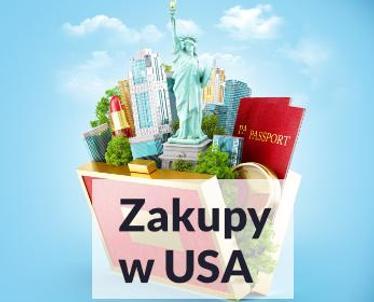 Zakupy w USA - zrób je, nie wychodząc z domu!