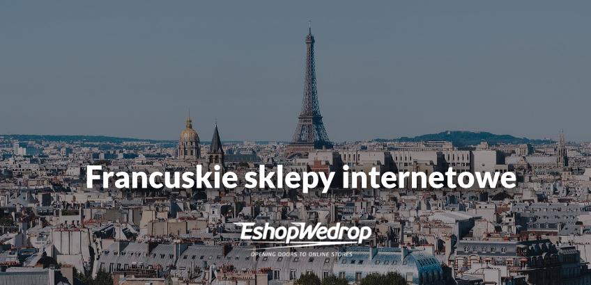 Francuskie sklepy internetowe - moda, kosmetyki i wiele więcej