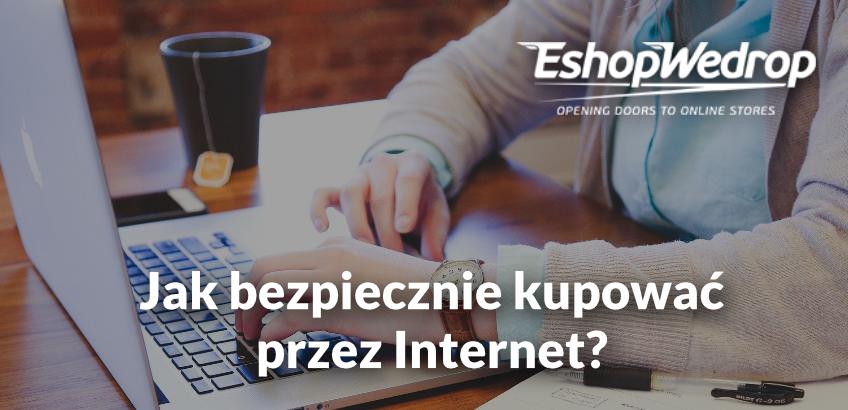 Jak bezpiecznie kupować przez Internet?